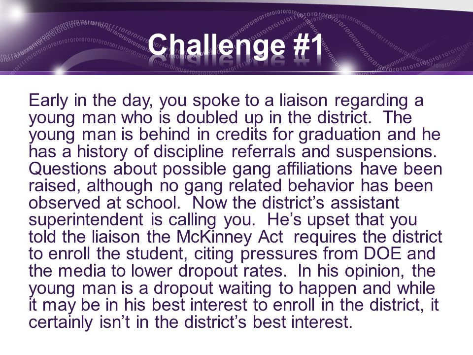 Early in the day, you spoke to a liaison regarding a young man who is doubled up in the district.