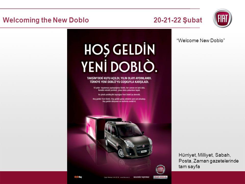 Welcoming the New Doblo 20-21-22 Şubat Hürriyet, Milliyet, Sabah, Posta, Zaman gazetelerinde tam sayfa Welcome New Doblo