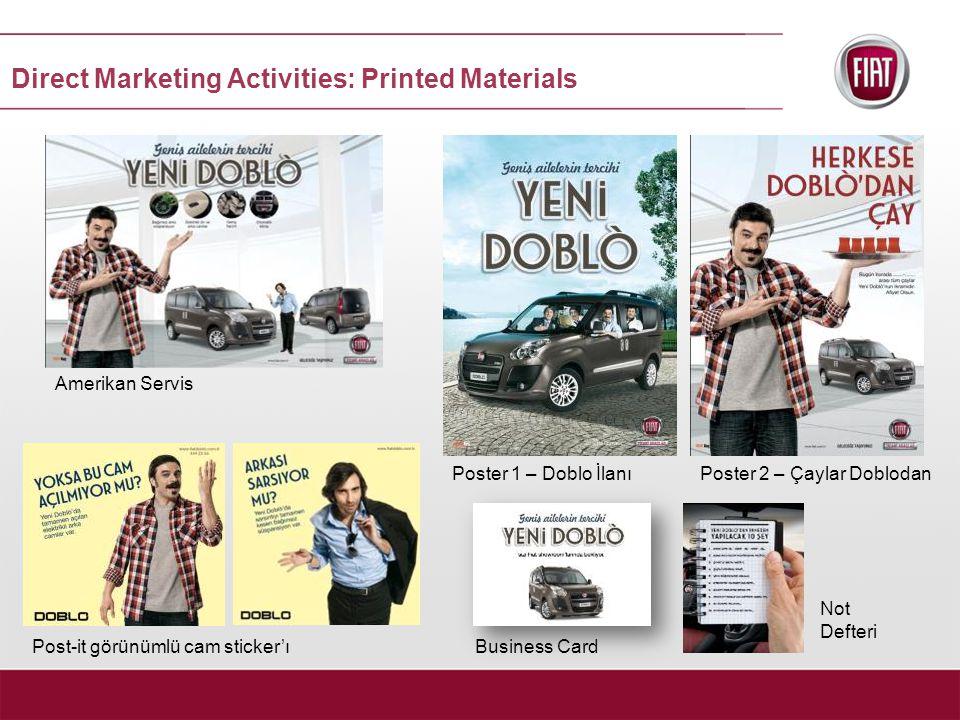 Amerikan Servis Poster 1 – Doblo İlanıPoster 2 – Çaylar Doblodan Post-it görünümlü cam sticker'ıBusiness Card Not Defteri Direct Marketing Activities: Printed Materials