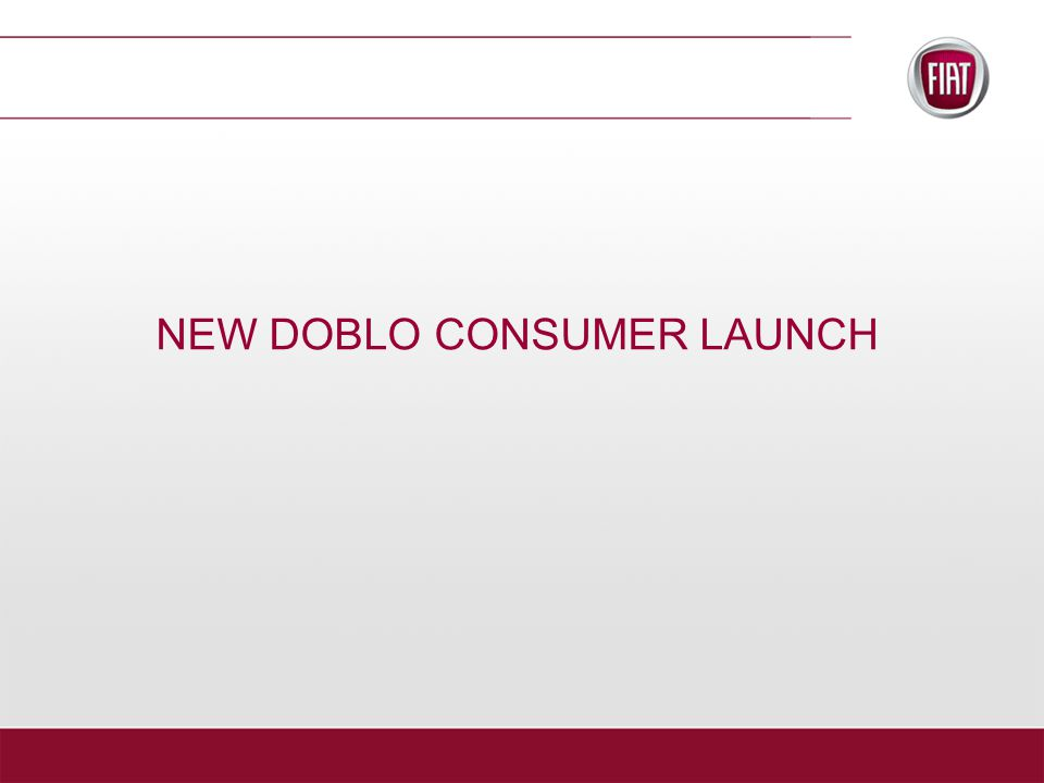 Target:  To reach maximum amount of people and to announce them the arrival of new Doblo.