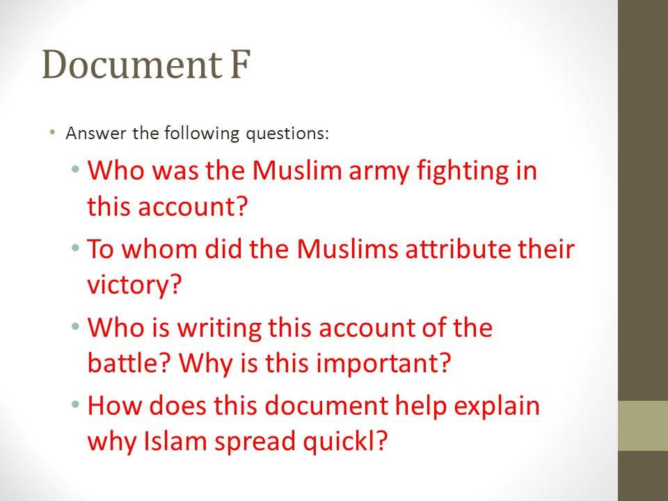 Document F Answer the following questions: Who was the Muslim army fighting in this account? To whom did the Muslims attribute their victory? Who is w
