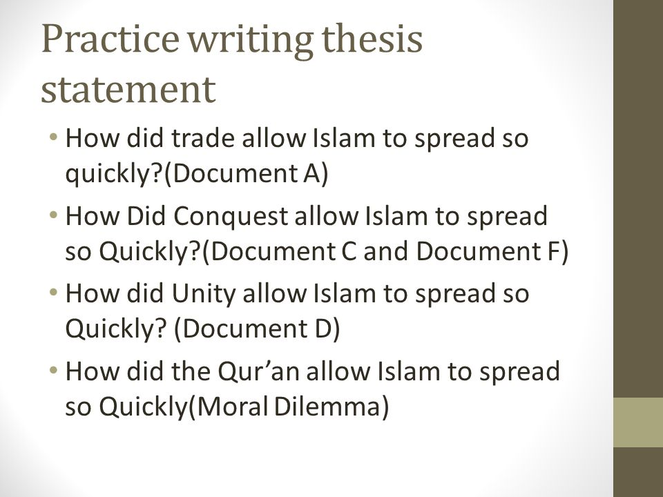 Practice writing thesis statement How did trade allow Islam to spread so quickly?(Document A) How Did Conquest allow Islam to spread so Quickly?(Docum