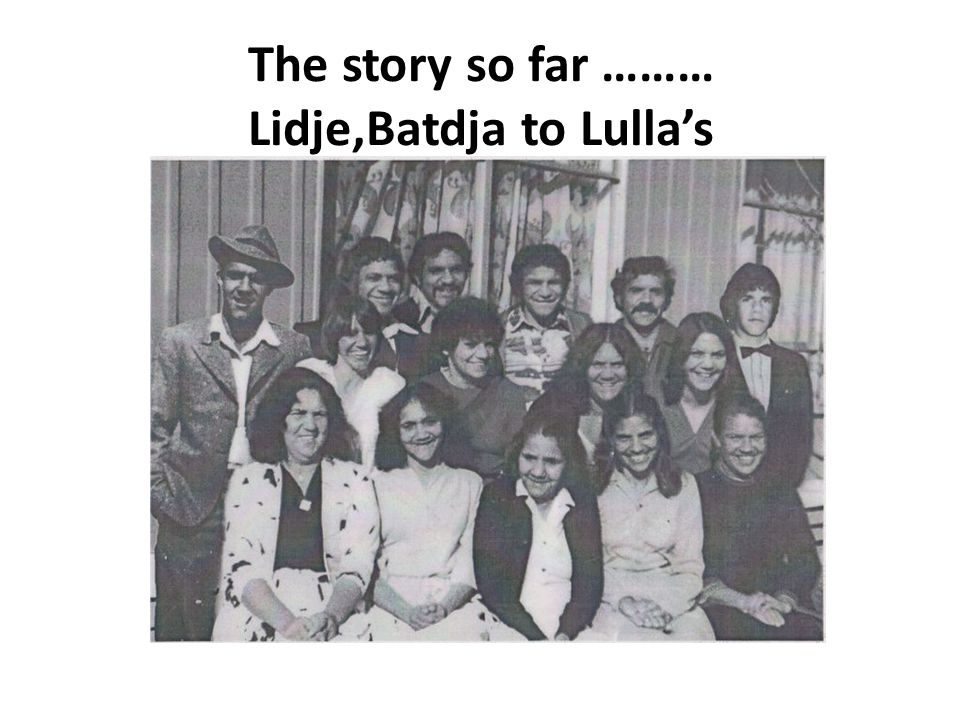 The story so far ……… Lidje,Batdja to Lulla's