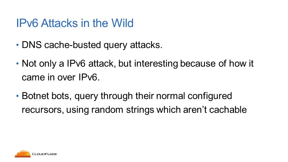 IPv6 Attacks in the Wild DNS cache-busted query attacks.