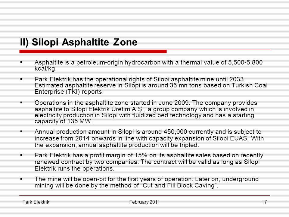 Park Elektrik17 II) Silopi Asphaltite Zone  Asphaltite is a petroleum-origin hydrocarbon with a thermal value of 5,500-5,800 kcal/kg.