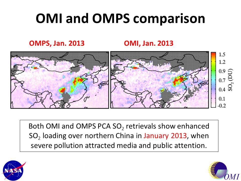 OMI and OMPS comparison Both OMI and OMPS PCA SO 2 retrievals show enhanced SO 2 loading over northern China in January 2013, when severe pollution at
