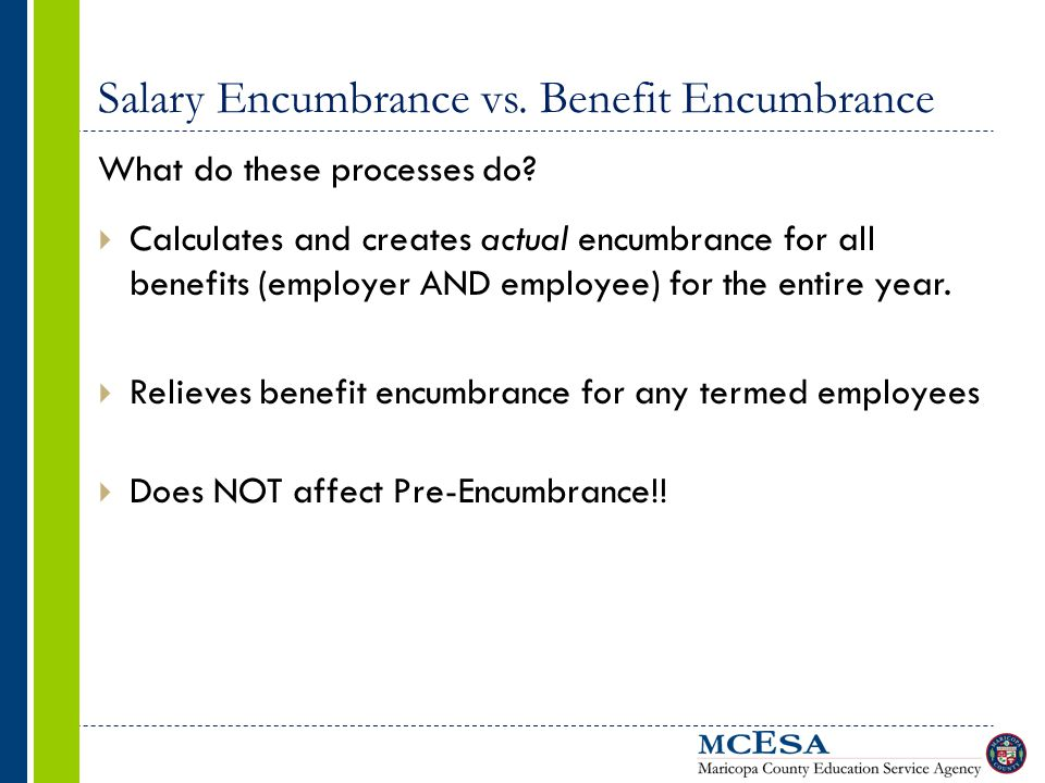 Salary Encumbrance vs. Benefit Encumbrance What do these processes do.