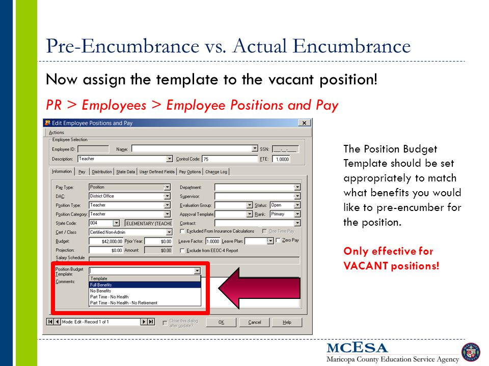 Pre-Encumbrance vs. Actual Encumbrance Now assign the template to the vacant position.