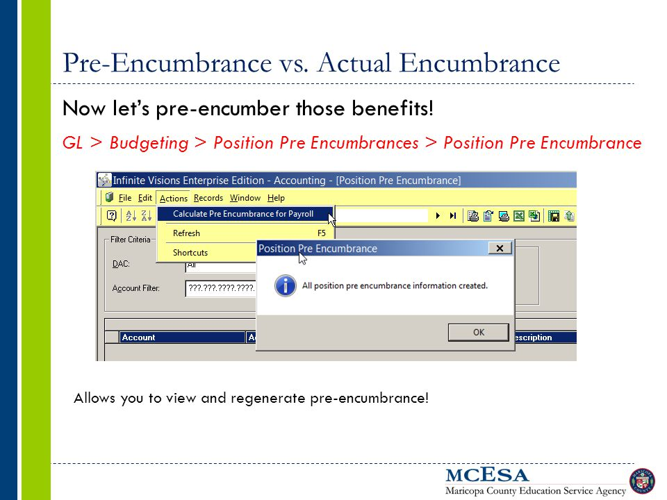 Pre-Encumbrance vs. Actual Encumbrance Now let's pre-encumber those benefits! GL > Budgeting > Position Pre Encumbrances > Position Pre Encumbrance Al