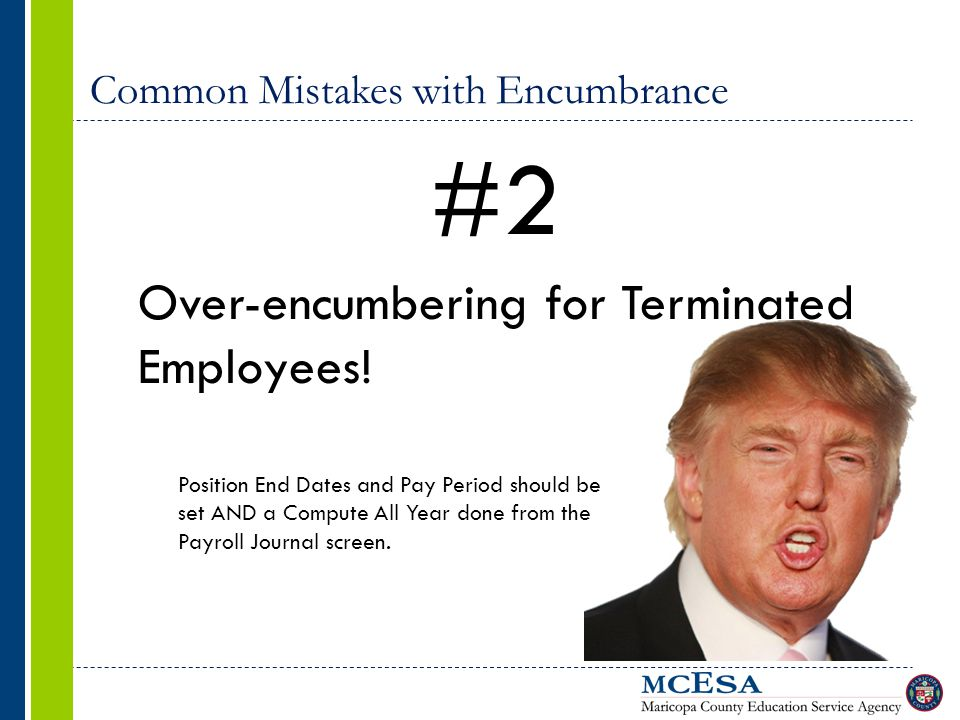 Common Mistakes with Encumbrance #2 Over-encumbering for Terminated Employees.