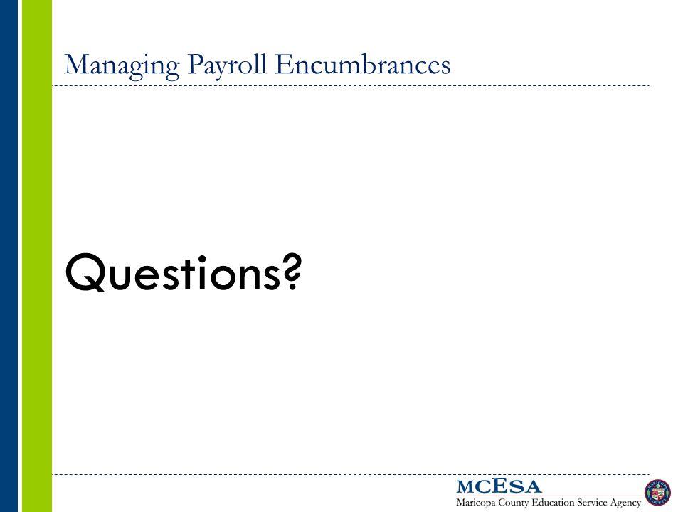 Managing Payroll Encumbrances Questions?