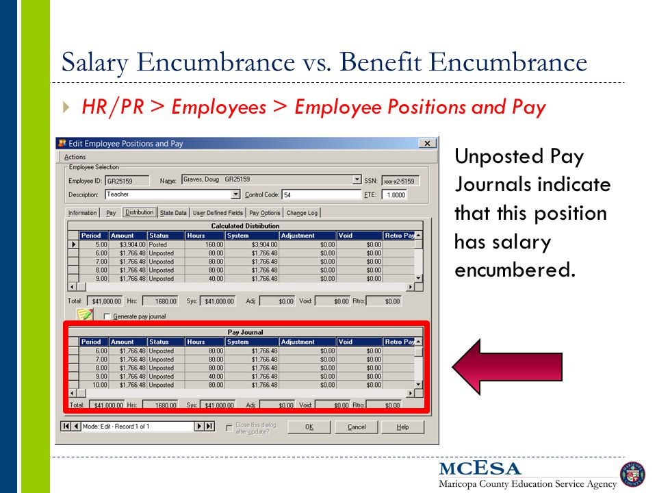 Salary Encumbrance vs. Benefit Encumbrance  HR/PR > Employees > Employee Positions and Pay Unposted Pay Journals indicate that this position has sala