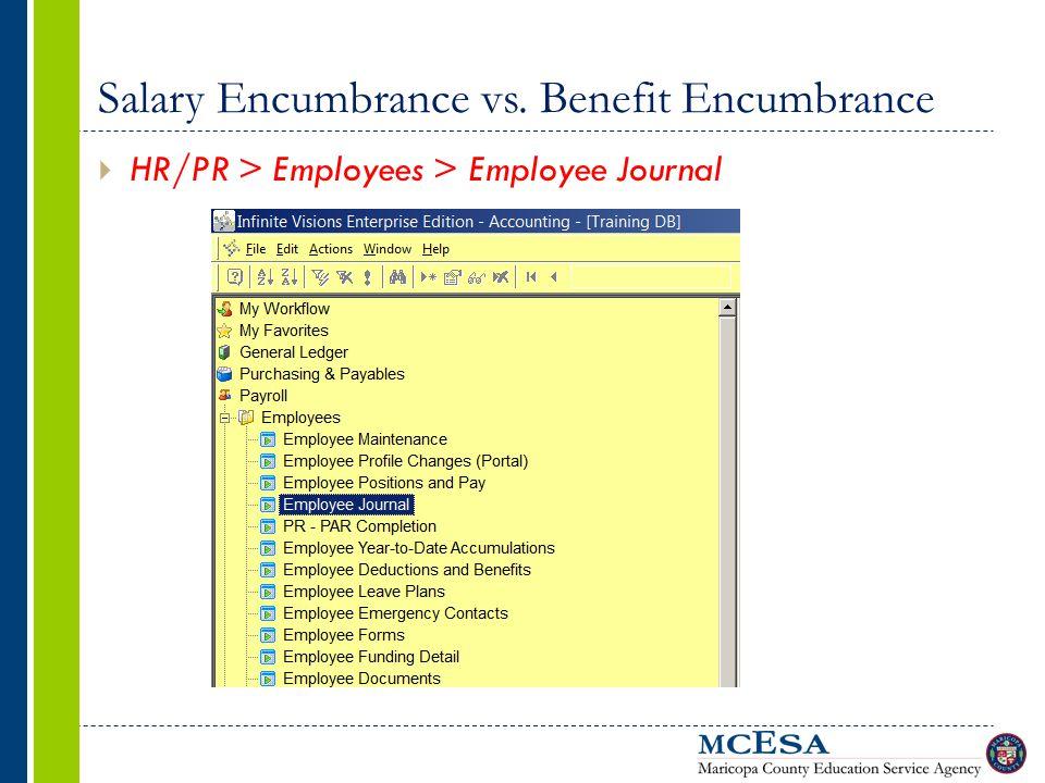 Salary Encumbrance vs. Benefit Encumbrance  HR/PR > Employees > Employee Journal