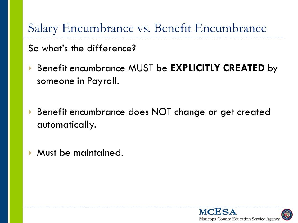 Salary Encumbrance vs. Benefit Encumbrance So what's the difference.