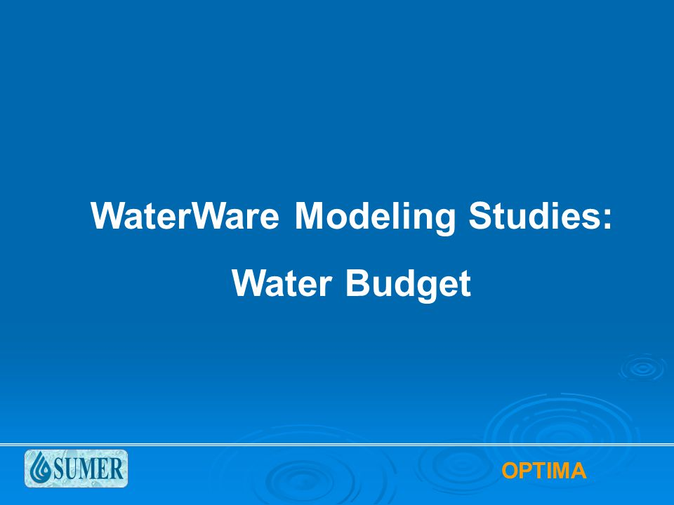 OPTIMA WaterWare Modeling Studies: Water Budget