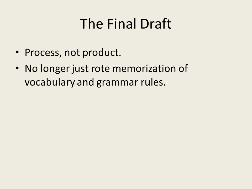 The Final Draft Process, not product.