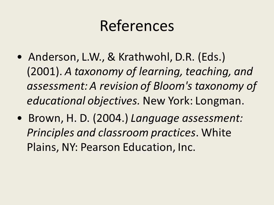 References Anderson, L.W., & Krathwohl, D.R. (Eds.) (2001).