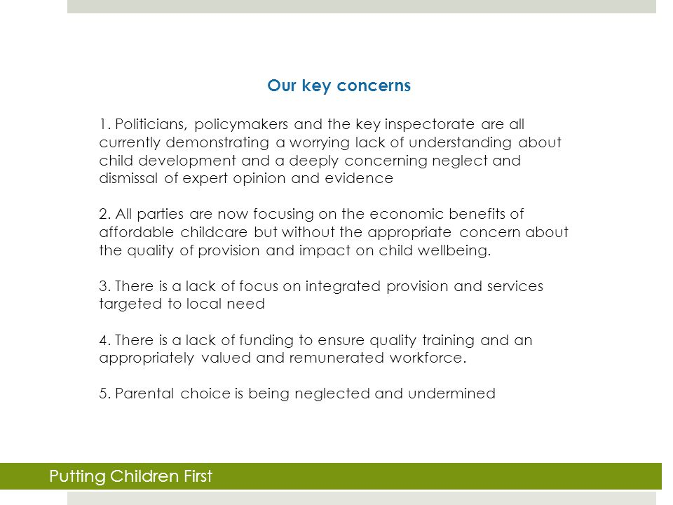 Our key concerns 1. Politicians, policymakers and the key inspectorate are all currently demonstrating a worrying lack of understanding about child de