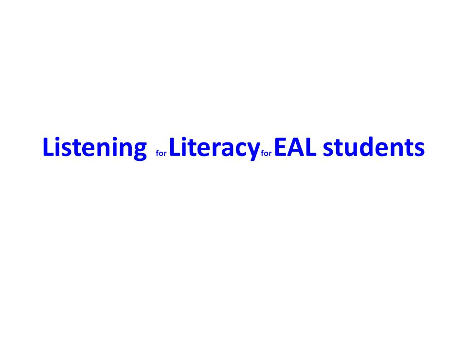 Listening for Literacy for EAL students