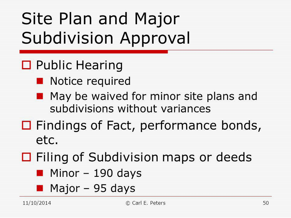 Site Plan and Major Subdivision Approval  Public Hearing Notice required May be waived for minor site plans and subdivisions without variances  Find