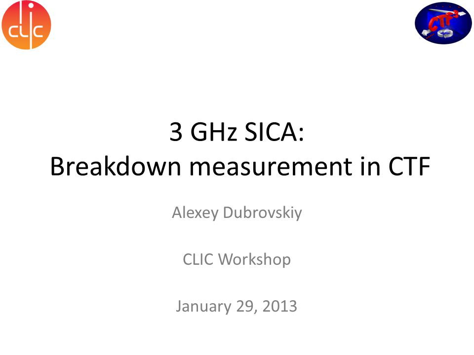 Summary of fall times 29.01.2013Alexey Dubrovskiy @ CLIC workshop 201312 TestFrequencyMeasurementFall Time SimulationDC0.25ns CERN/ New DC SystemDCVoltage12-13ns Swiss FEL (C-Band)5.7 GHzTransmitted Power110–140 ns KEK T24 (X-Band)12 GHzTransmitted Power20-40 ns CTF/TBTS TD24 (X-Band)12 GHzTransmitted Power20-40 ns CTF SICA (S-Band)3 GHzTransmitted Power60-140 ns * Nicholas Shipman, ''High-repetition rate dc spark experiments on 30 Jan 2013