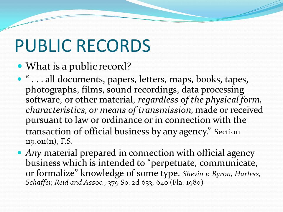 PUBLIC RECORDS What is a public record. ...