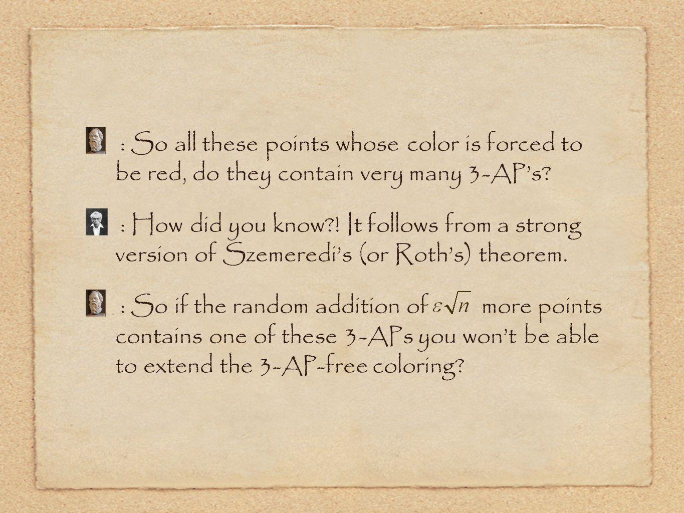 : So all these points whose color is forced to be red, do they contain very many 3- AP 's.