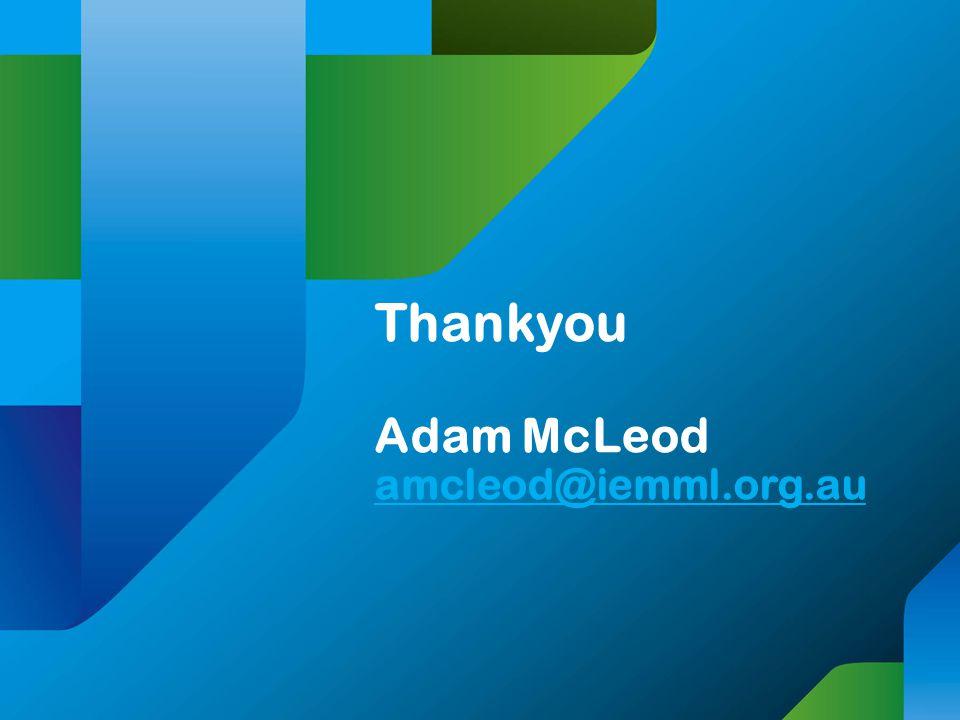 Thankyou Adam McLeod amcleod@iemml.org.au amcleod@iemml.org.au