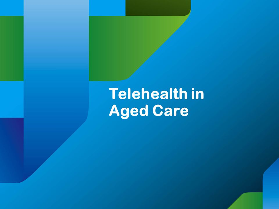 Telehealth in Aged Care