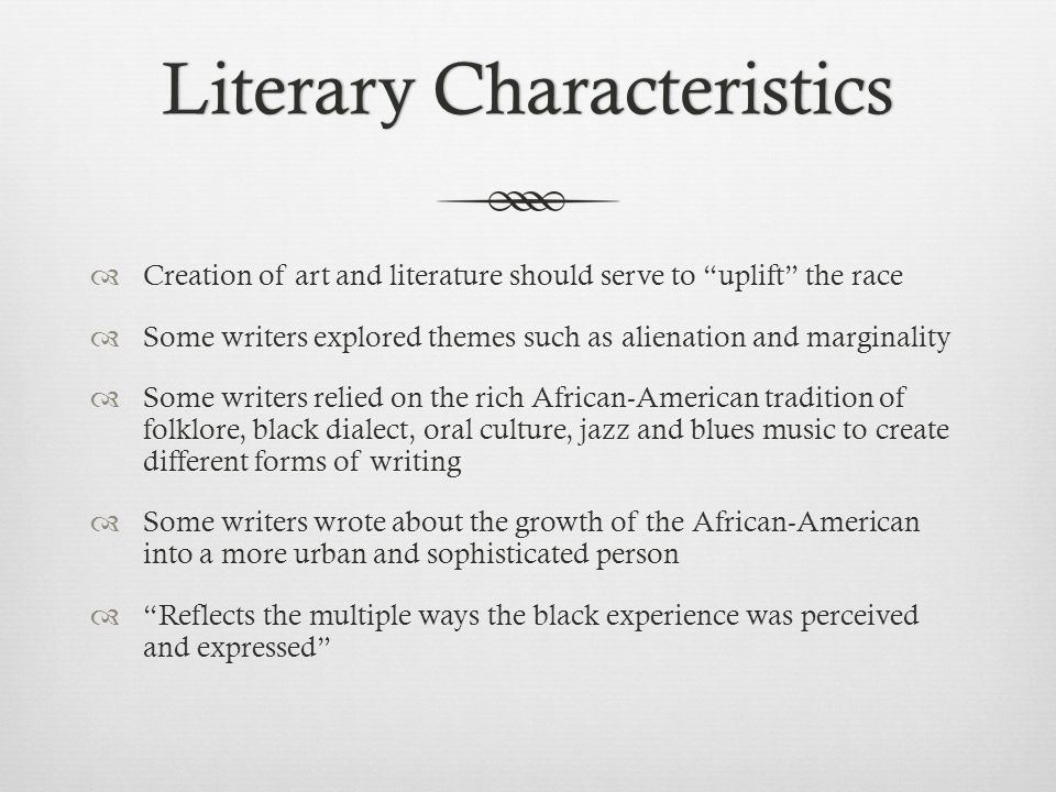 """Literary CharacteristicsLiterary Characteristics  Creation of art and literature should serve to """"uplift"""" the race  Some writers explored themes suc"""
