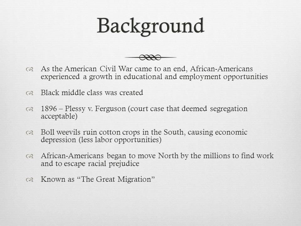 Background  As the American Civil War came to an end, African-Americans experienced a growth in educational and employment opportunities  Black midd