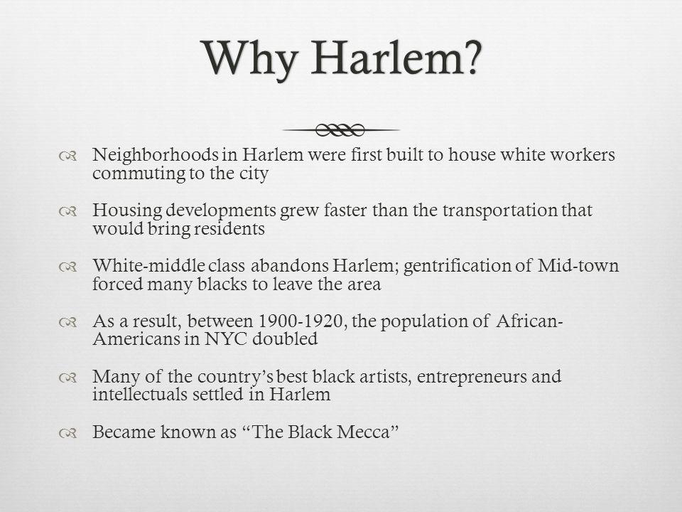 Why Harlem?Why Harlem.