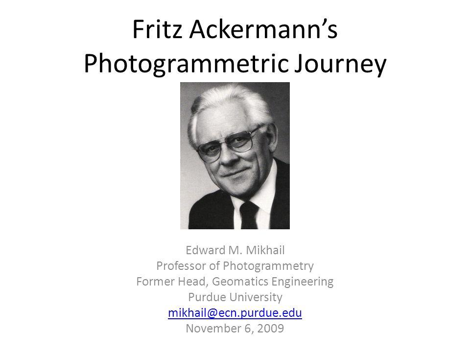 Fritz Ackermann's Photogrammetric Journey Edward M.