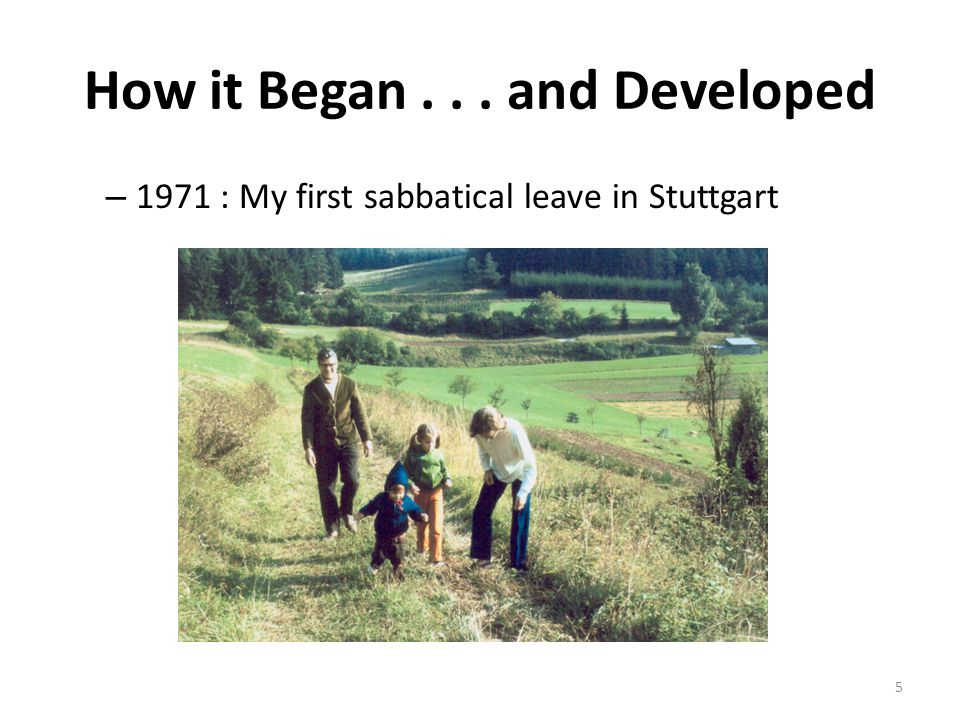 How it Began... and Developed – 1971 : My first sabbatical leave in Stuttgart 5