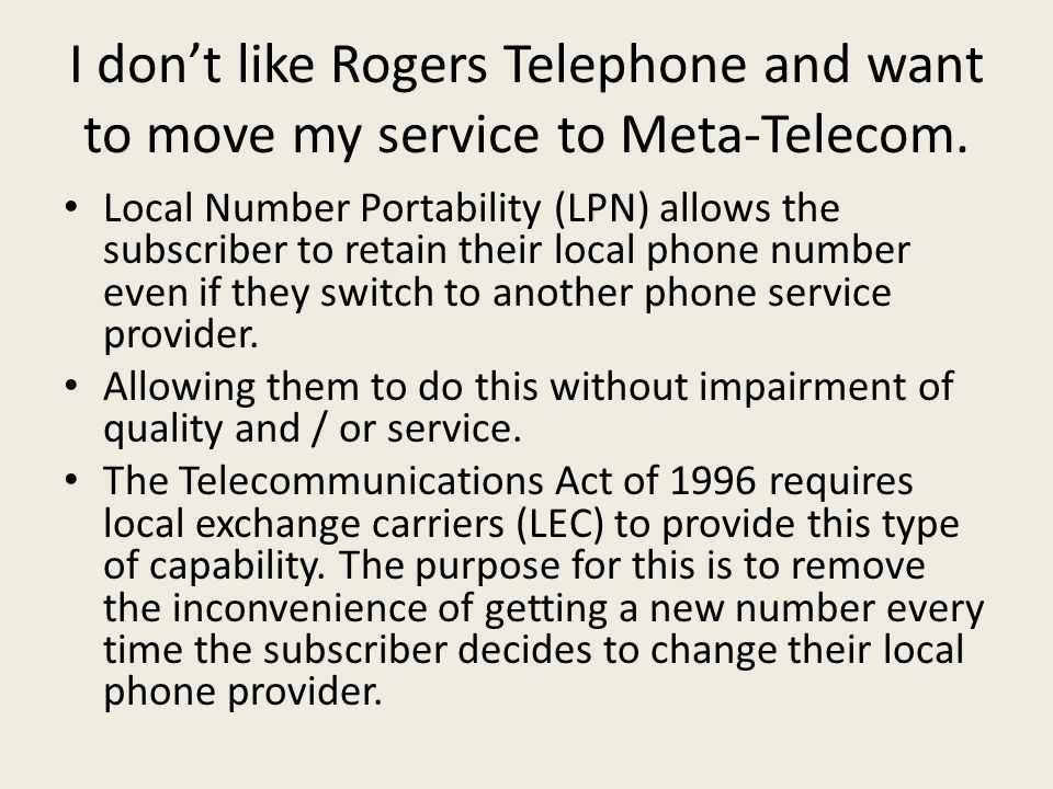 I don't like Rogers Telephone and want to move my service to Meta-Telecom.
