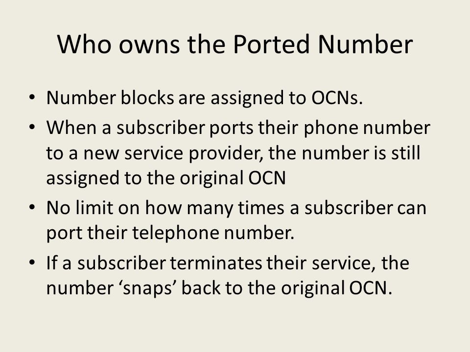Who owns the Ported Number Number blocks are assigned to OCNs.