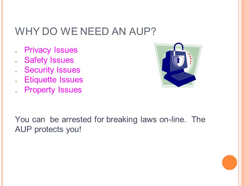 WHY DO WE NEED AN AUP.