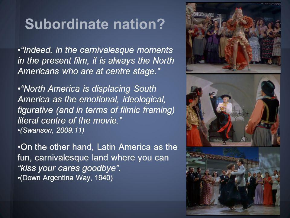 "Subordinate nation? ""Indeed, in the carnivalesque moments in the present film, it is always the North Americans who are at centre stage."" ""North Ameri"