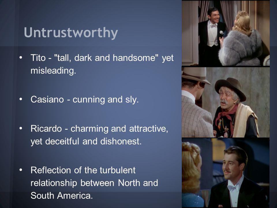 Untrustworthy Tito - tall, dark and handsome yet misleading.