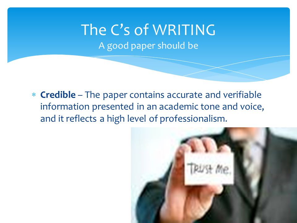  Credible – The paper contains accurate and verifiable information presented in an academic tone and voice, and it reflects a high level of professio