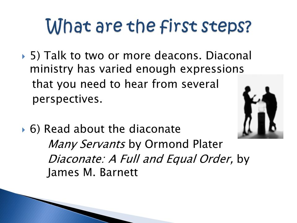  4) Read the national church Title II Canons, particularly Number 6, The Ordination of Deacons and Number 7, The Life and Ministry of Deacons. You can most readily get this text from the Episcopal Church website, www.episcopalchurch.org.