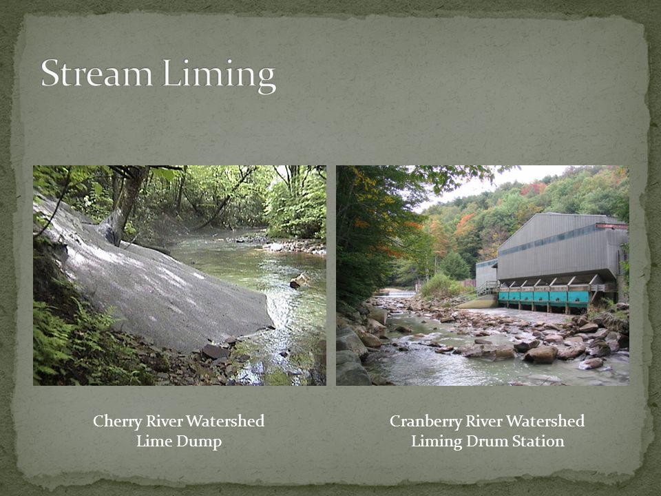 Cherry River Watershed Lime Dump Cranberry River Watershed Liming Drum Station