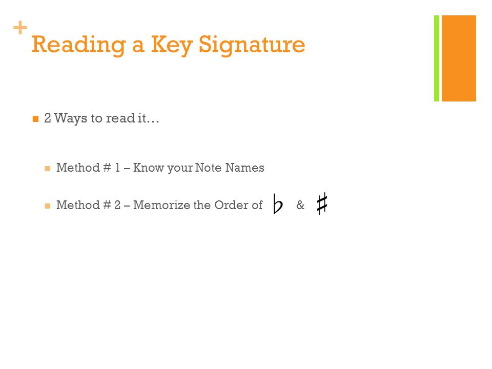 + Circle of 5ths Used to organize Scales and Key Signatures