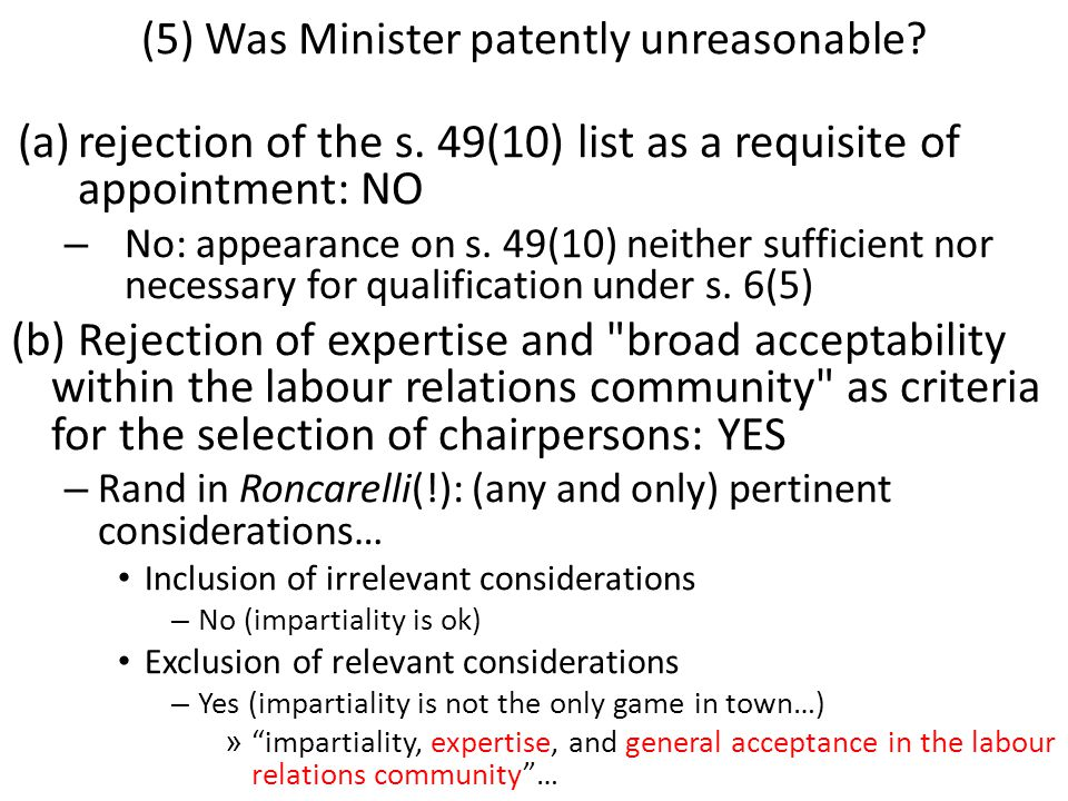 (5) Was Minister patently unreasonable. (a)rejection of the s.