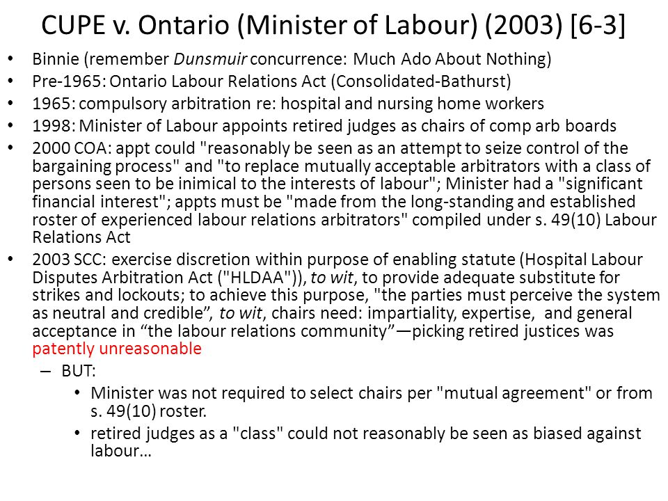 CUPE v. Ontario (Minister of Labour) (2003) [6-3] Binnie (remember Dunsmuir concurrence: Much Ado About Nothing) Pre-1965: Ontario Labour Relations Ac