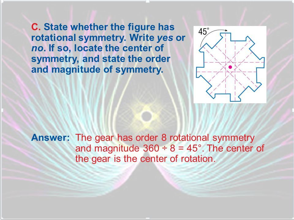 A.Yes, order 8 and magnitude 45° B.Yes, order 4 and magnitude 90° C.Yes, order 4 and magnitude 180° D.No, the figure does not have rotational symmetry.
