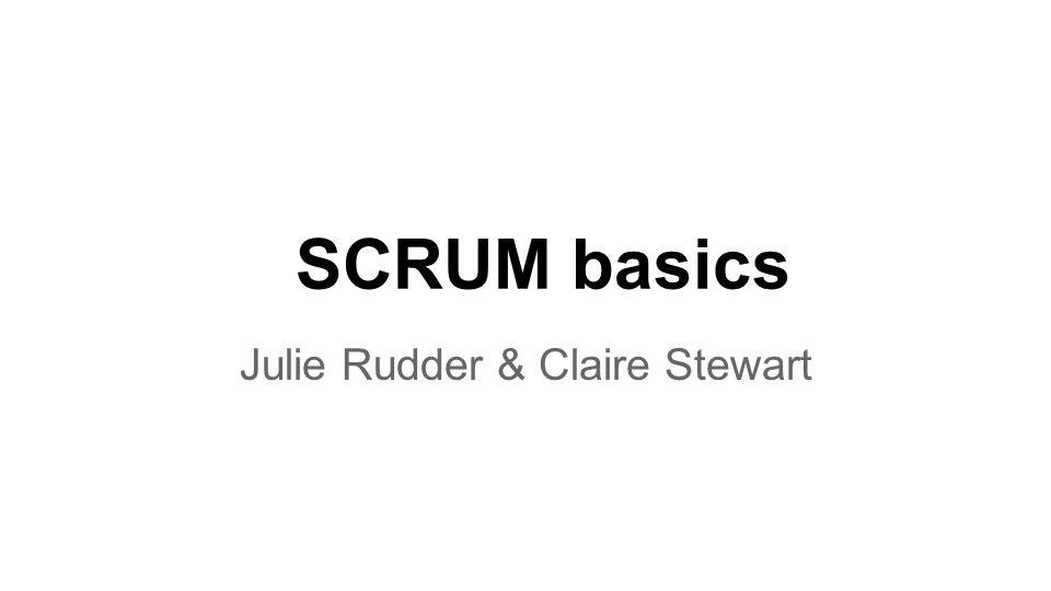 What is scrum (Claire) Scrum roles (Claire) Scrum rhythms and processes (Claire) How to write stories (Julie) How to decompose to tasks (Julie) Rules.
