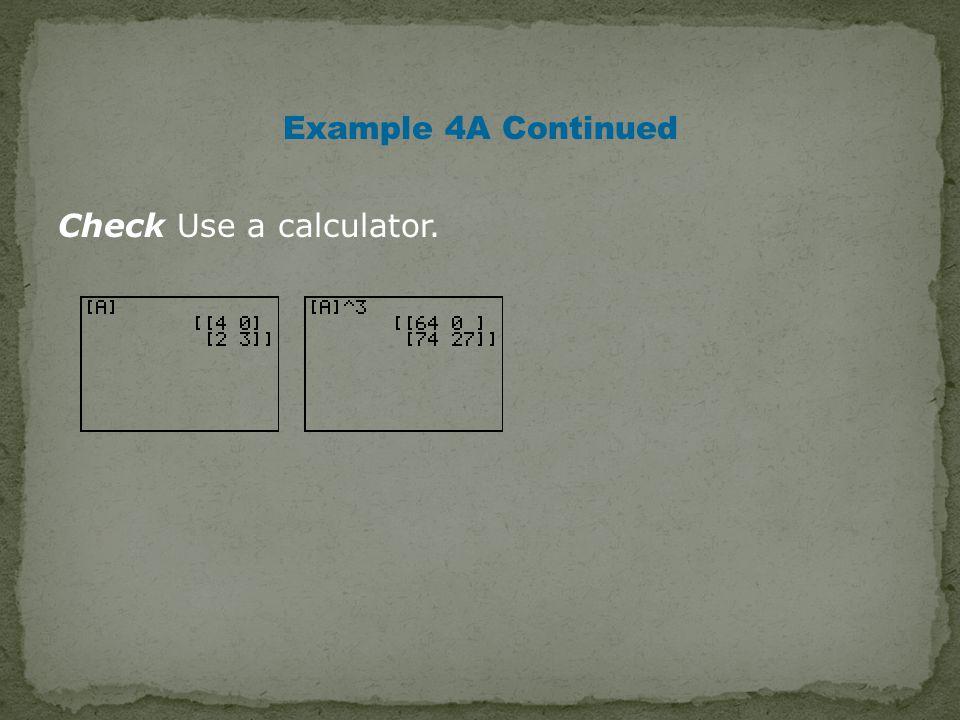 Check Use a calculator.