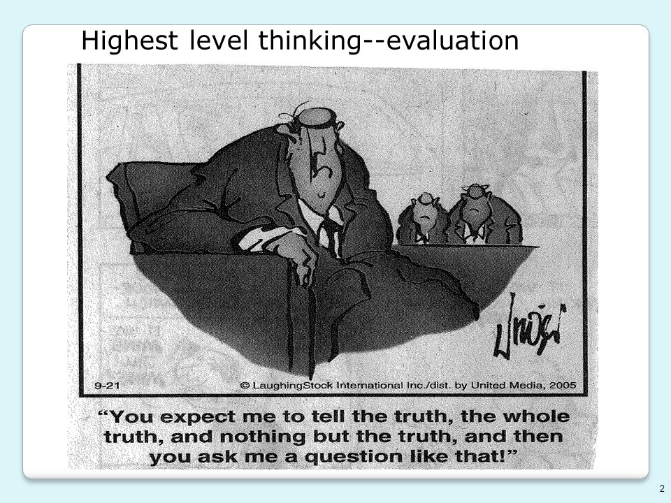 Highest level thinking--evaluation 2
