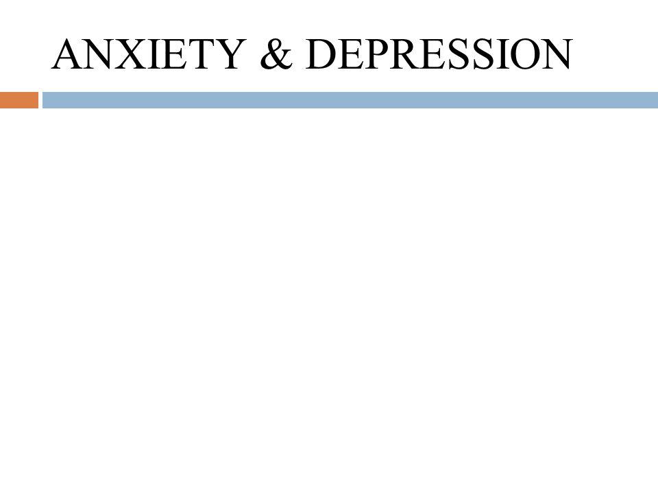 ANXIETY & DEPRESSION
